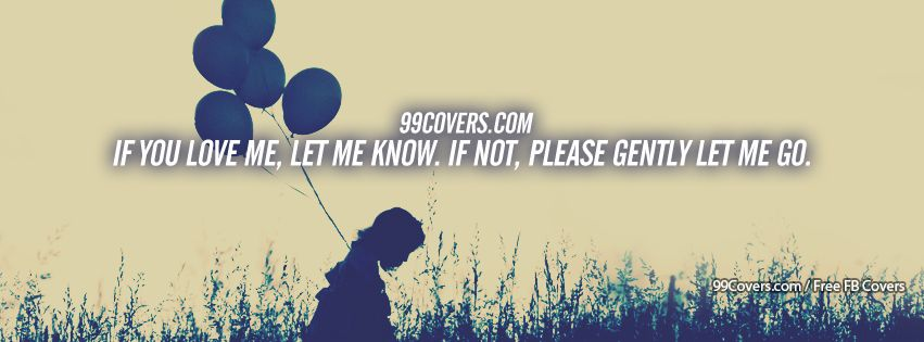 If You Love Me Let Me Know Facebook Cover Photos