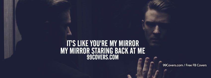 Facebook cover photos justin timberlake mirrors lyrics for Mirror justin timberlake lyrics