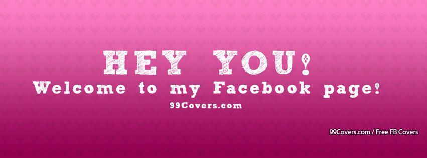 Facebook Cover Photos Hey You Welcome To My Page Images