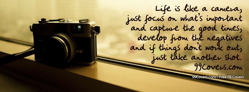 Life Is Like A Camera Facebook Cover Photos