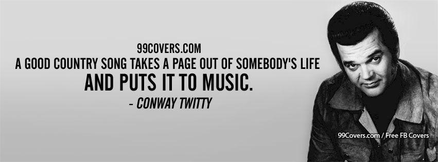 Facebook Cover Photos - Conway Twitty A Good Country Song Photos