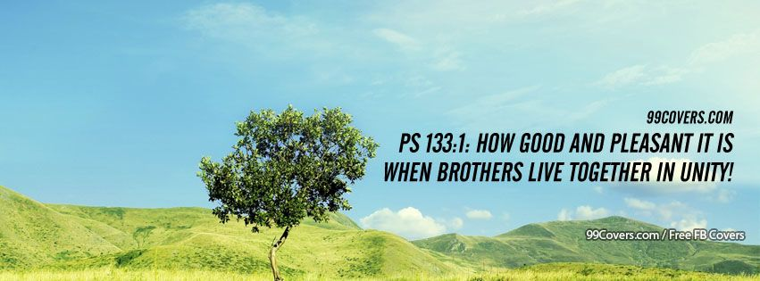 Ps 133%3A1 How Good And Pleasant It Is Facebook Cover Photos
