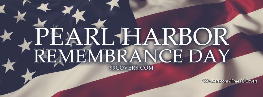 Pearl Harbor Remembrance Day Facebook Covers