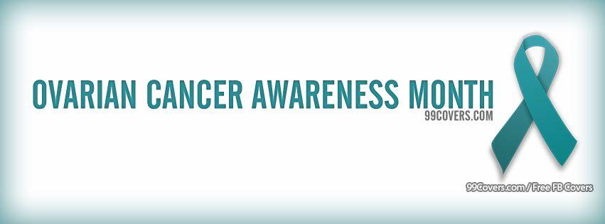 Facebook Cover Photos - Ovarian Cancer Awareness Month Facebook Covers