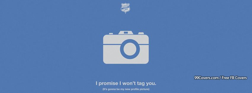 I Promise I Wont Tag You Facebook Cover Photos