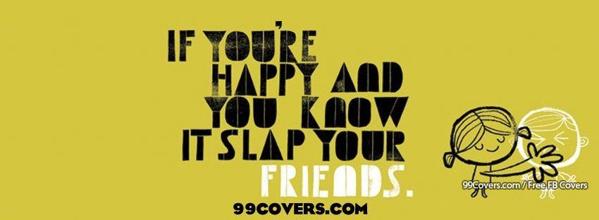 Slap Your Friends Facebook Image Facebook Cover Photos