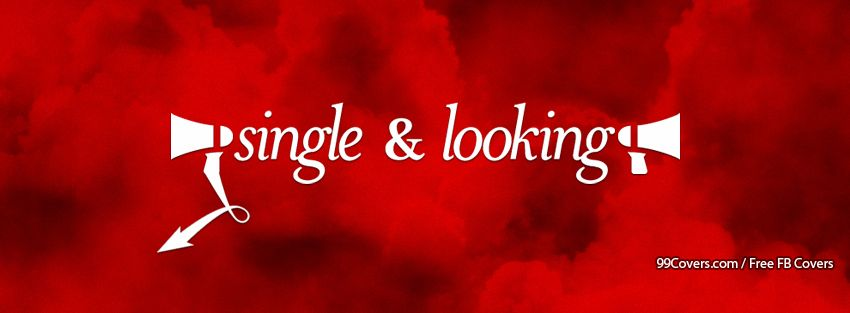 Single And Looking At Profile Pic Facebook Covers