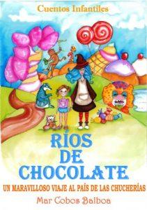 Descargar Cuentos Infantiles: RÍOS DE CHOCOLATE. Un Maravilloso Viaje al País de las Chucherías. (Versión Española) pdf, epub, ebook