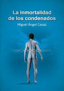 Descargar La inmortalidad de los condenados: la novela más polémica de los últimos años. pdf, epub, ebook