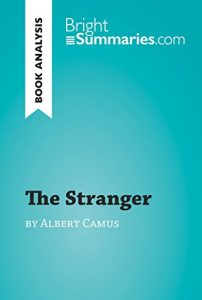 Descargar The Stranger by Albert Camus (Book Analysis): Detailed Summary, Analysis and Reading Guide (BrightSummaries.com) (English Edition) pdf, epub, ebook