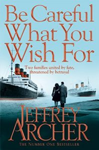 Descargar Be Careful What You Wish For (The Clifton Chronicles series) pdf, epub, ebook