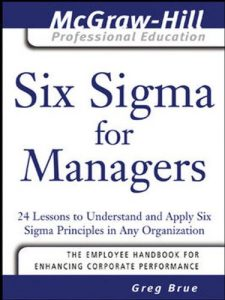 Descargar Six Sigma for Managers: 24 Lessons to Understand and Apply Six Sigma Principles in Any Organization (The McGraw-Hill Professional Education Series) pdf, epub, ebook