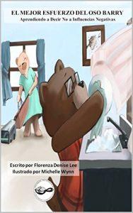 Descargar El Mejor Esfuerzo Del Oso Barry: Aprendiendo a Decir No a Influencias Negativas pdf, epub, ebook