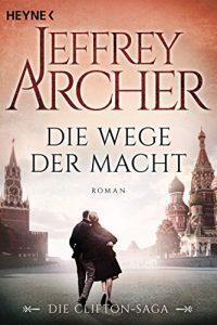 Descargar Die Wege der Macht: Die Clifton Saga 5 – Roman (Die Clifton-Saga) (German Edition) pdf, epub, ebook