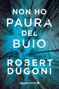 Descargar Non ho paura del buio (Tracy Crosswhite Vol. 1) (Italian Edition) pdf, epub, ebook