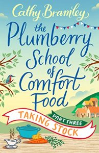 Download The Plumberry School of Comfort Food – Part Three: Taking Stock pdf, epub, ebook