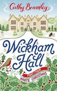 Download Wickham Hall – Part Four: White Christmas pdf, epub, ebook