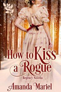 Download How To Kiss A Rogue pdf, epub, ebook