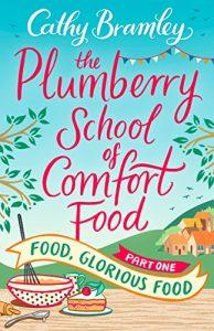 Download The Plumberry School of Comfort Food – Part One: Food, Glorious Food pdf, epub, ebook