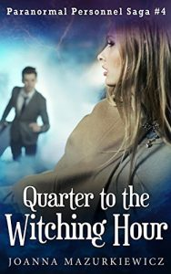 Download Quarter to the Witching Hour (Paranormal Personnel Saga #4) pdf, epub, ebook