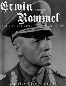 the life and accomplishments of erwin rommel
