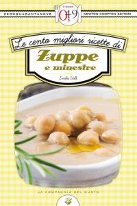 Download Le cento migliori ricette di zuppe e minestre (eNewton Zeroquarantanove) (Italian Edition) pdf, epub, ebook