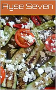 Download 50 Vegetarische/ Vegane Rezepte (Turkisch Kochen 7) (German Edition) pdf, epub, ebook