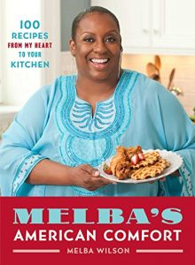 Download Melba's American Comfort: 100 Recipes from My Heart to Your Kitchen pdf, epub, ebook