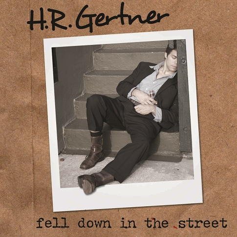 H.R. GERTNER'S TWO EPs—FELL DOWN IN THE STREET   NOTHING I WANT TO GIVE UP YET