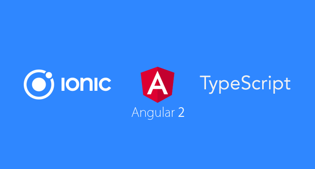 Ionic 2 Mobile App using Angular 2 and TypeScript Tutorial