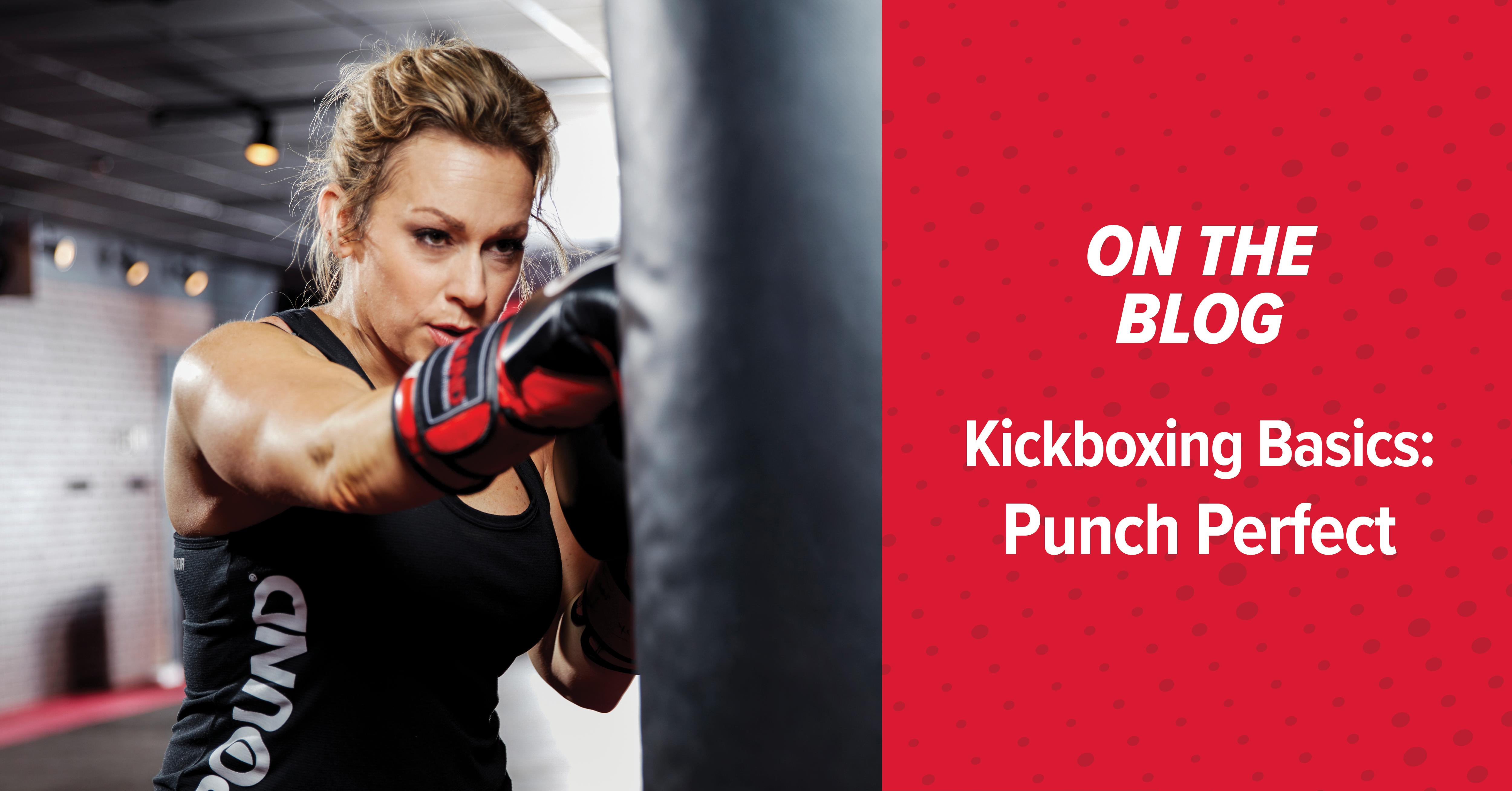 Kickboxing Basics : Punch Perfect
