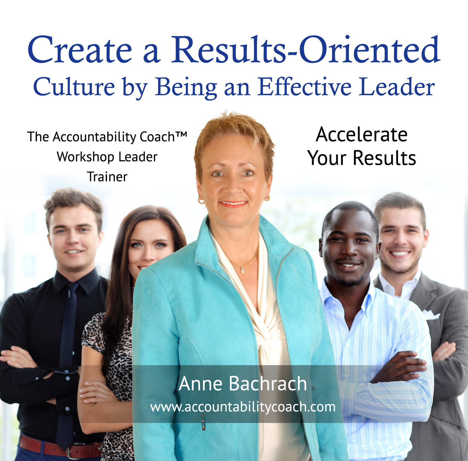 Results Oriented: Create A Results-Oriented Culture By Being An Effective Leader