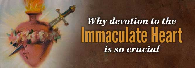 Header-Why Devotion to the Immaculate Heart is so Crucial for our days