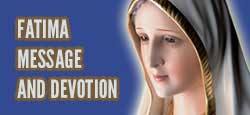 Fatima Message and Devotion