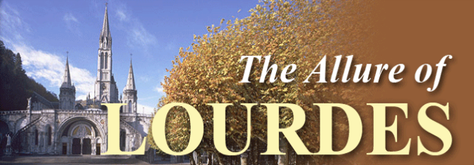 Header-The Allure of Lourdes