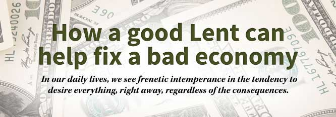 Header-How a good Lent can fix a bad economy