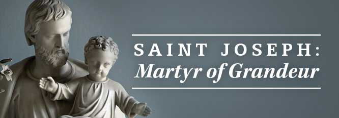 St Joseph, Martyr of grandeur Header