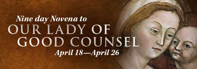 Nine Day Novena to Our Lady of Good Counsel
