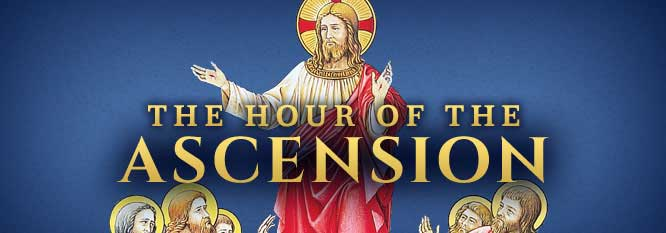 The hour of the Ascension