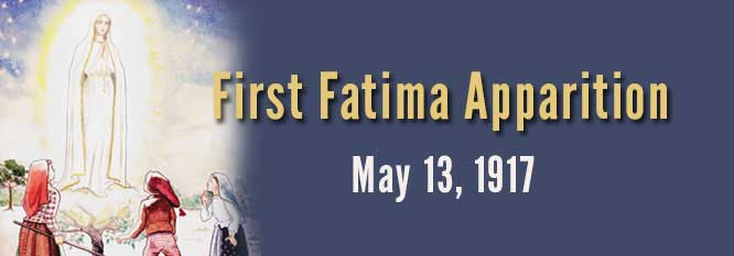 First apparition of Our Lady of Fatima, May 13 1917