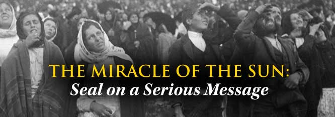 Header-The Miracle of the Sun: Seal on a Serious Message