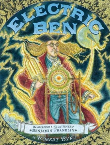 Review of Electric Ben: The Amazing Life and Times of Benjamin Franklin