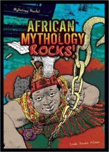 African Mythology Rocks by Linda Jacobs Altman