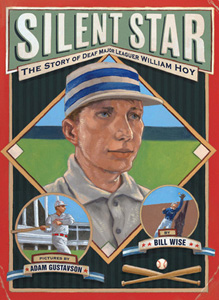 Silent Star: The Story of Deaf Major Leager William Hoy