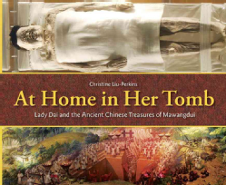Review of At Home in Her Tomb: Lady Dai and the Ancient Chinese Treasures of Mawangdui