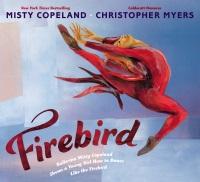 Review of Firebird: Ballerina Misty Copeland Shows a Young Girl How to Dance like the Firebird