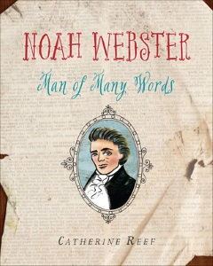 Review of Noah Webster:  Man of Many Words