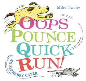 Review of Oops Pounce Quick Run!: An Alphabet Caper