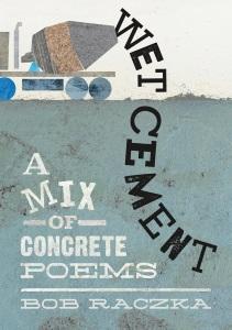 Bob Raczka on Wet Cement