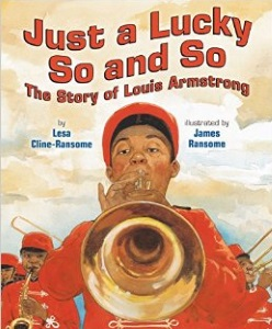 Review of Just a Lucky So and So: The Story of Louis Armstrong
